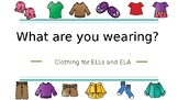 What are you wearing? ELA and ELL- with coloring sheets!!!!!