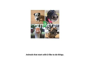 What can Animals do with the letter D