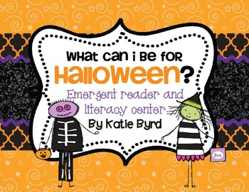 What can I be for Halloween? Student made Emergent Reader and literacy center