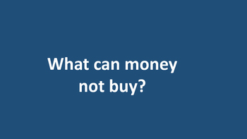 What can money not buy?