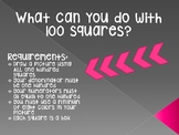 What can you do with 100 squares?