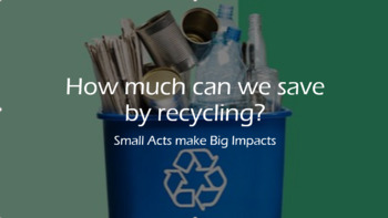 What can you save by recycling?