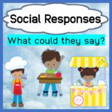 Social Skills: What could they say? Pragmatic Language Responses