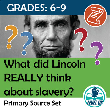 What did Lincoln really think about slavery? A primary source set