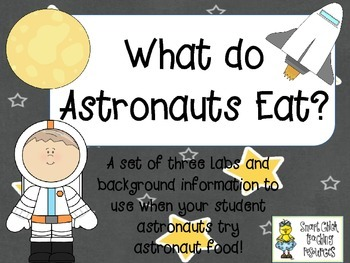 What do Astronauts Eat?  ~  A Set of 3 Labs Integrated with Language Arts