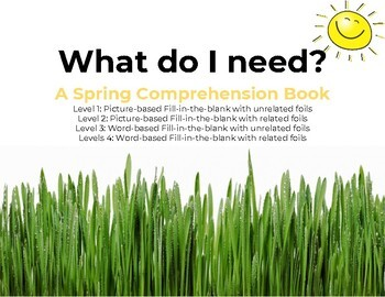 What do I need? Spring Comprehension Adapted Book Leveled Bundle