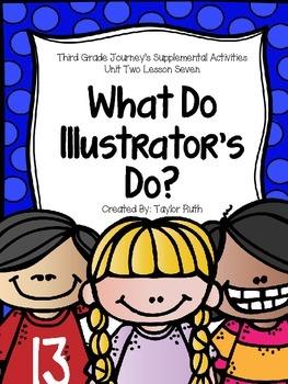 What do Illustrators Do? Journey's Supplemental Activities- Third Grade Lesson 7