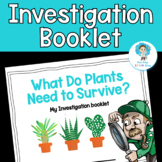 What do Plants Need To Survive? Plant Investigation Booklet (K-LS1-1)