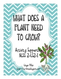 NGSS 2-LS2-1: What do plants need to grow?