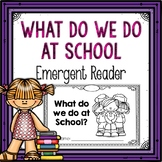 What do we do at School Emergent Reader