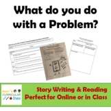 What do you do with a Problem? Story Writing and Reading (