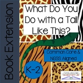 What do you do with a Tail like This? Book Unit
