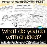 What do you do with an idea? by Kobi Yamada Activity Packet and Lit Unit
