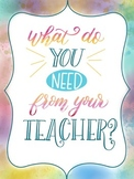 What do you need from your teacher?