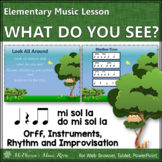 Elementary Music Lesson ~ What do you see? Orff, Rhythm, Melody & Improvisation