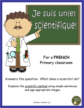 What do scientists do? (Je suis un scientifique!) FRENCH