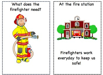 What does the firefighter need?