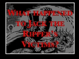 What happened to Jack the Ripper's Victims?