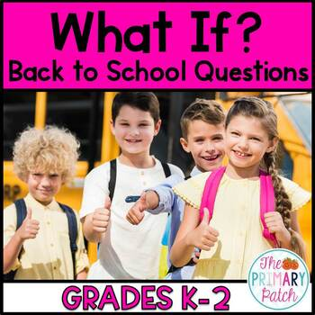 Back to School What If Question Prompts