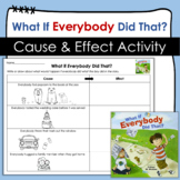 What if Everybody Did That? Cause and Effect Activity
