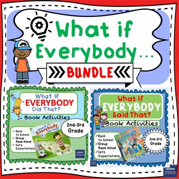 What if Everybody Did That? What if Everybody Said That? BUNDLE!