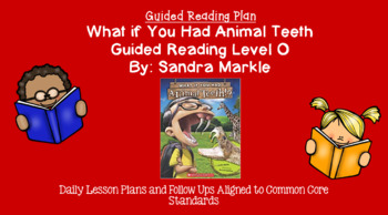 What if You Had Animal Teeth? (Level O) Guided Reading Lesson Plan