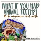 What if You Had Animal Teeth - Writing & Craft