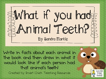 What if you had Animal Teeth? by S. Markle ~ Picture Book
