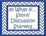What if...Story and Discussion Starters