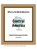 Central America:  What in the World Mysteries