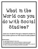 What in the World can you do with Social Studies?!