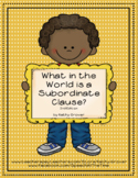 What in the World is a Subordinate Clause?