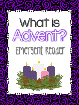 What is Advent? Emergent Reader
