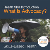 What is Advocacy? a SEL and Skills-Based Health Lesson Plan