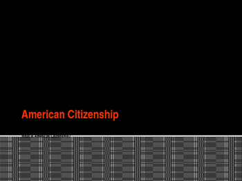 Citizenship - What is American Citizenship?