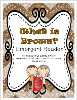 What is Brown?  Emergent Reader