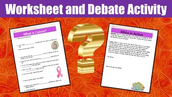 What is Cancer? Lesson with Power Point, Worksheet, and Ethics Activity