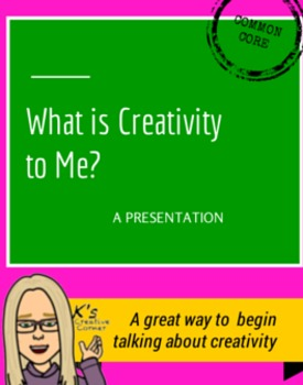 Creative Writing: What is Creativity to Me? Presentation