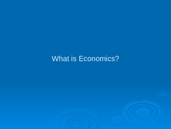 What is Economics?  - PowerPoint presentation -
