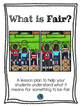 What is Fair?  Lessons and Materials to Help Your Students