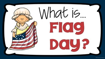 What is.... Flag Day?