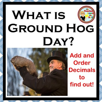 What is Groundhog Day?  An Add and Order Decimals Puzzle