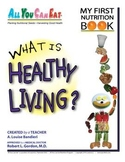 What is Healthy Living? Nutrition story (colorings) for Grade 1