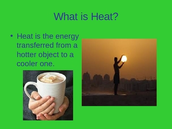 What is Heat? 3 different types of Heat