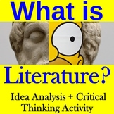 What is Literature?   Idea Analysis + Critical Thinking Activity