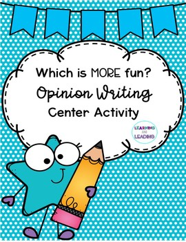 What is MORE Fun?: Opinion Writing Center Activity