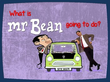 What is MR BEAN going to do?
