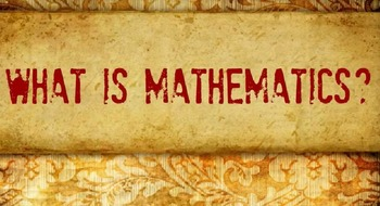 What is Math? (Including a Comparison to Science)