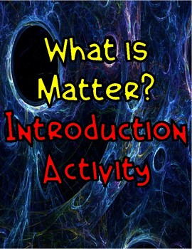 What is Matter? Introduction Activity