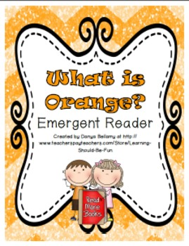 What is Orange? Emergent Reader